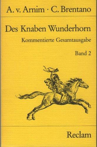 9783150012512: Des Knaben Wunderhorn - Kommentierte Gesamtausgabe, Band 2