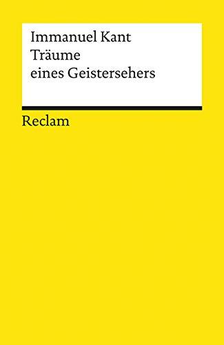 Träume Eines Geistersehers, Erläutert Durch Träume Der Metaphysik: Textkritisch Hrsg. V. Rudolf Malter - Kant, Immanuel; Kant, Immanuel