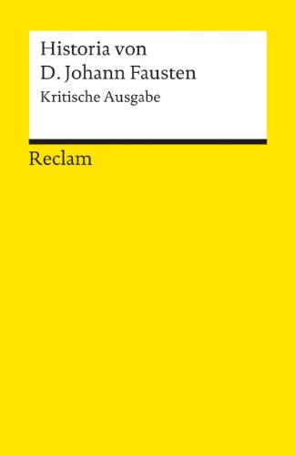 9783150015162: Historia von D. Johann Fausten: Text des Druckes von 1587. Kritische Ausgabe. Mit den Zusatztexten der Wolfenbütteler Handschrift und der zeitgenössischen Drucke