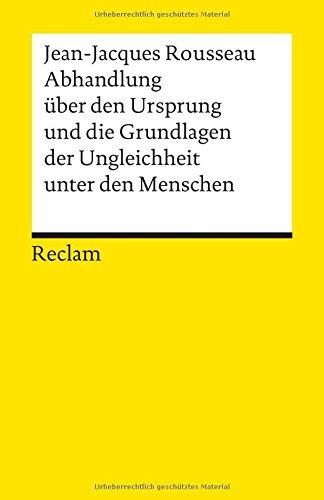 Abhandlung über den Ursprung und die Grundlagen: Rousseau, Jean-Jacques; Rippel,