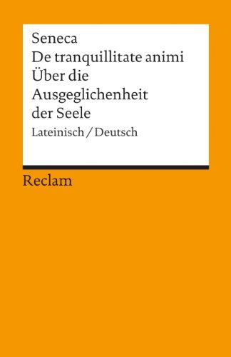Über die Ausgeglichenheit der Seele / De: Seneca