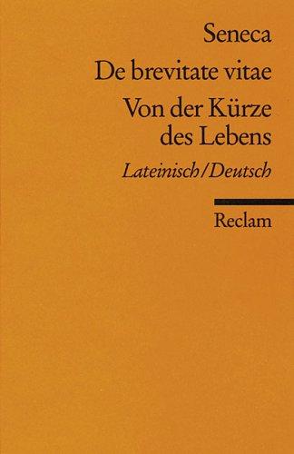 9783150018477: De brevitate vitae /Von der Kürze des Lebens: Lat. /Dt.