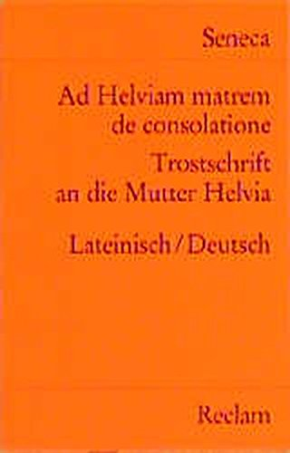 Trostschrift an die Mutter Helvia: Seneca