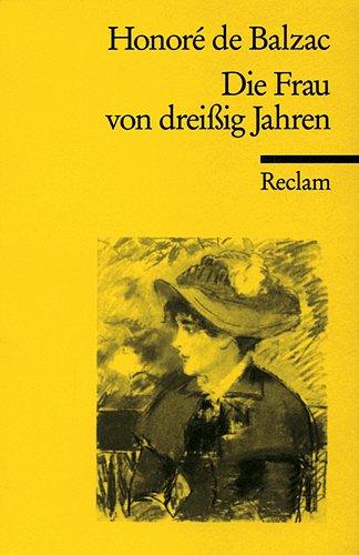 Die Frau von dreißig Jahren.: Balzac, Honore De