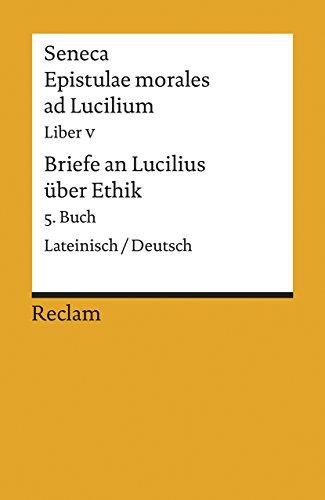Briefe an Lucilius über Ethik. 05. Buch: Seneca