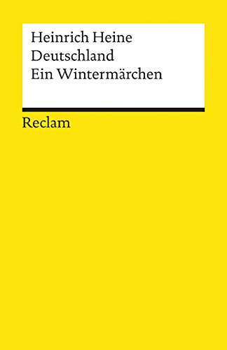 Deutschland. Ein Wintermärchen: Heinrich Heine