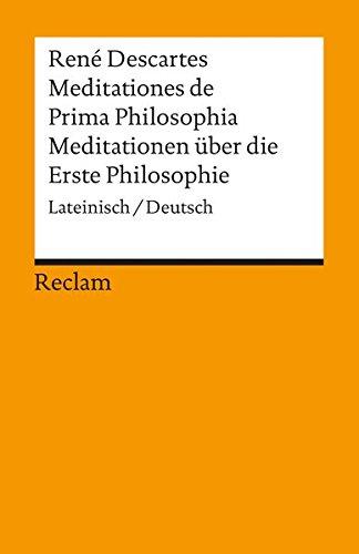Meditationen über die Erste Philosophie. Meditationes de: Descartes, René