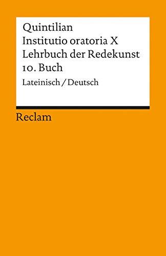 9783150029565: Lehrbuch der Redekunst, 10. Buch / Instituto oratoria X. Zweisprachige Ausgabe. Lateinisch / Deutsch.