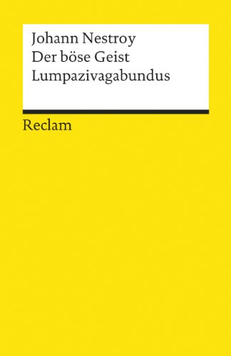 Der böse Geist Lumpazivagabundus: Oder Das liederliche: Johann Nestroy