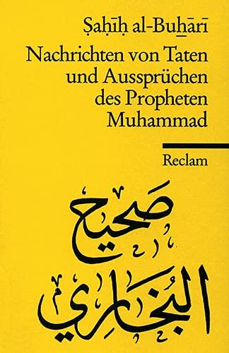 9783150042083: Nachrichten von Taten und Aussprüchen des Propheten Muhammad.