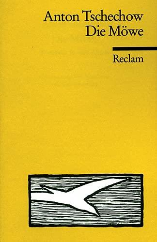 Die Möwe : Komödie in 4 Akten. Anton Tschechow. Übers. u. Nachw. von Kay Borowsky / Reclams Universal-Bibliothek ; Nr. 4319 - Tschechow, Anton Pavlovič (Verfasser)