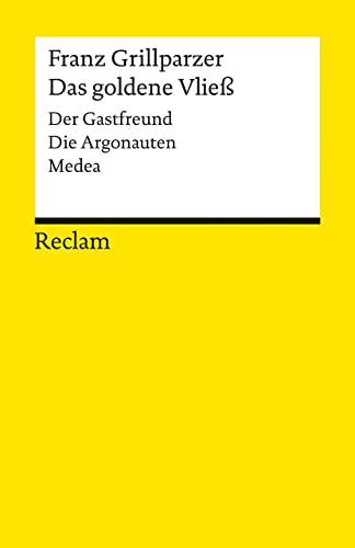 9783150043929: Das goldene Vließ: Dramatisches Gedicht in drei Abteilungen. Der Gastfreund / Die Argonauten / Medea
