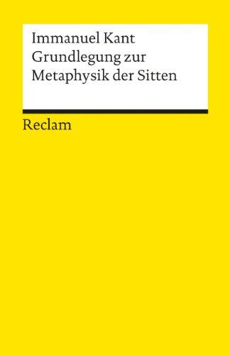 Grundelegung Zur Metaphysik: Kant, Emmanuel