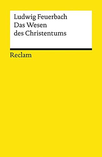 Das Wesen des Christentums (Universal-Bibliothek ; Nr.: Feuerbach, Ludwig