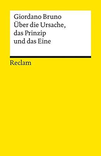 Über die Ursache, das Prinzip und das: Giordano Bruno