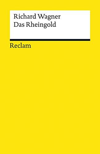 Das Rheingold. Vorabend. Der Ring des Nibelungen: Richard Wagner