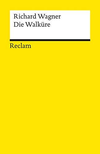 """Die Walkure: Erster Tag aus dem Buhnenfestspiel """"Der Ring des Nibelungen"""" (Universal-Bibliothek ; Nr. 5642) (German Edition) (315005642X) by Richard Wagner"""