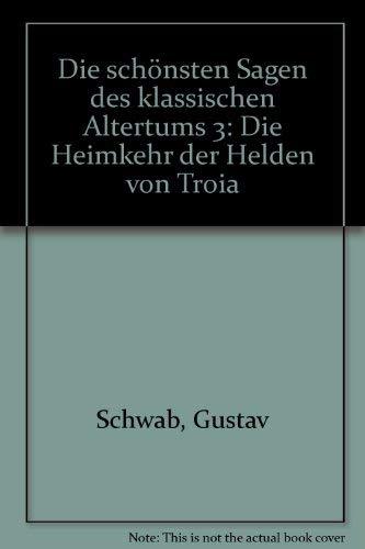 Die schönsten Sagen des klassischen Altertums 3: Schwab, Gustav