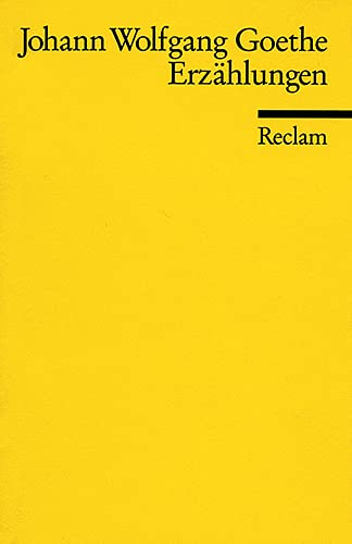 Erzählungen: Goethe, Johann Wolfgang