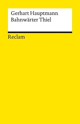 Bahnwärter Thiel: Novellistische Studie: Hauptmann, Gerhart