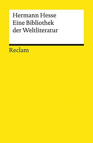 Eine Bibliothek der Weltliteratur: Hermann Hesse