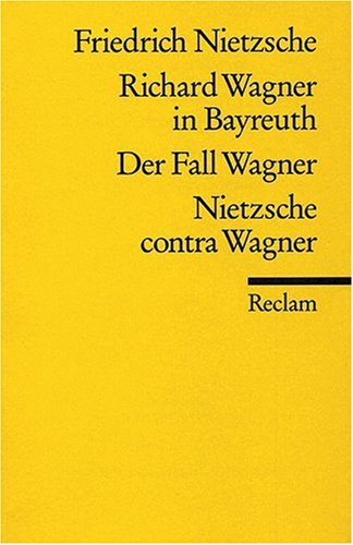 9783150071267: Der Fall Wagner: (Richard Wagner in Bayreuth / Der Fall Wagner / Nietzsche contra Wagner.)