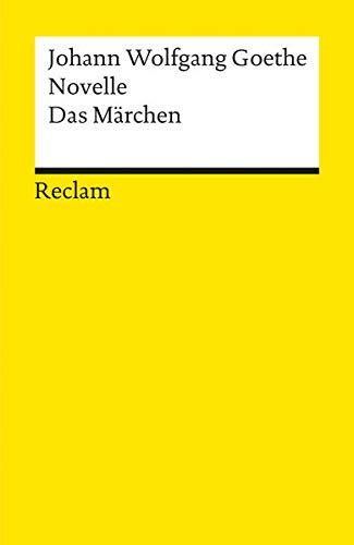 Novelle. Das Märchen: Goethe, Johann W