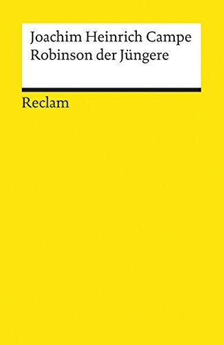 Robinson der Jüngere, zur angenehmen und nützlichen: Campe, Joachim Heinrich