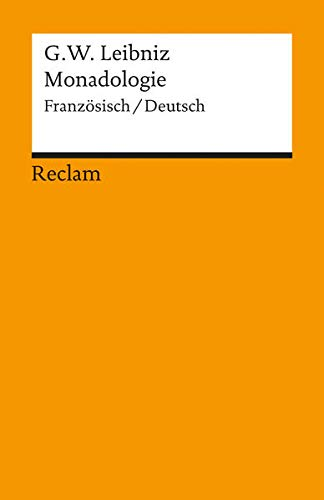 Monadologie: Gottfried Wilhelm Leibniz
