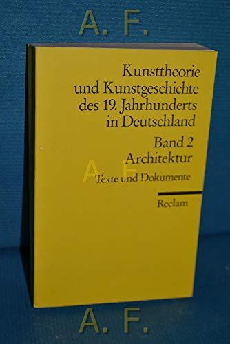 9783150078891: Kunsttheorie und Kunstgeschichte II des 19. Jahrhunderts in Deutschland. Architektur. Texte und Dokumente.