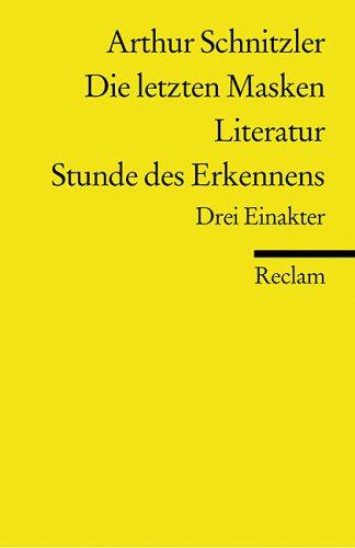 Die letzten Masken; Literatur; Stunde des Erkennens: Schnitzler, Arthur: