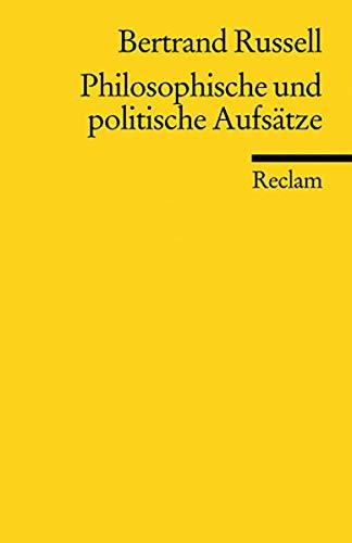 Philosophische und politische Aufsätze (Universal-Bibliothek): Bertrand Russell