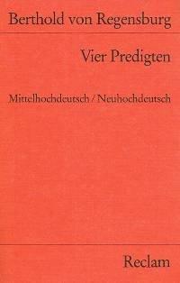 Vier Predigten. Mittelhochdeutsch / Neuhochdeutsch. Übersetzt und herausgegeben von ...