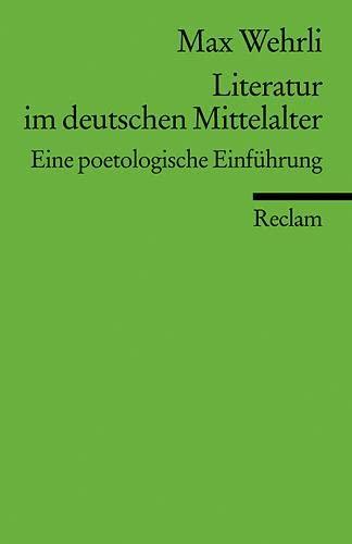 Literatur im deutschen Mittelalter. Eine poetologische Einf?hrung.: Max Wehrli