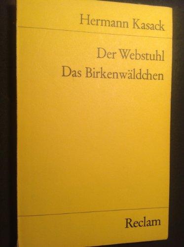9783150080528: Der Webstuhl. Das Birkenwäldchen
