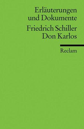 Don Carlos: Erläuterungen und Dokumente: Friedrich von Schiller