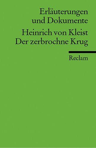 Der zerbrochene Krug. Erläuterungen und Dokumente: Kleist, Heinrich Von