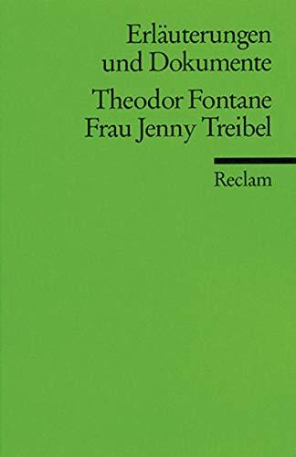 Frau Jenny Treibel. Universal-Bibliothek ; Nr. 8132 : Erläuterungen u. Dokumente - Fontane, Theodor und Walter Wagner