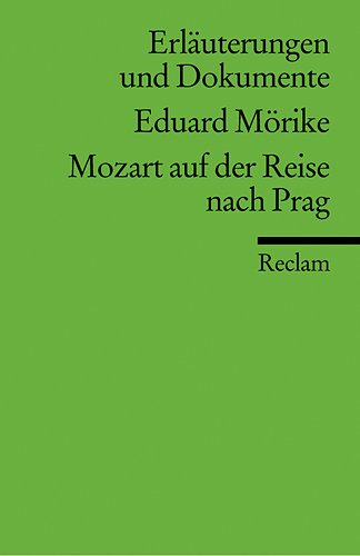 Erläuterungen und Dokumente: Eduard Mörike - Mozart auf der Reise nach Prag - Pörnbacher, Karl (Hg.)