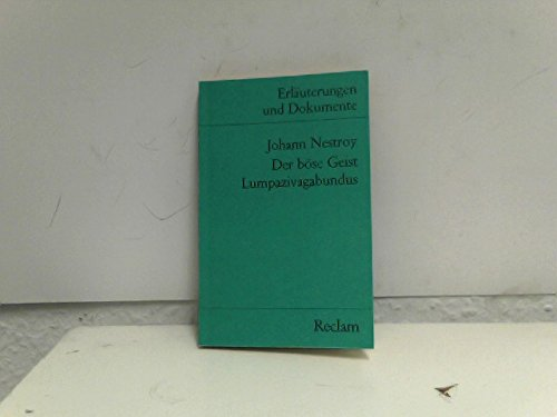 Der böse Geist Lumpazivagabundus (Erl. u. Dok.): Johann Nestroy