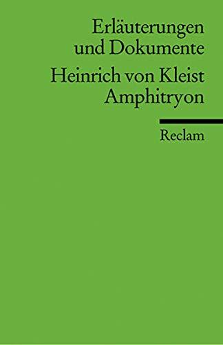 Amphitryon. Erläuterungen und Dokumente: Kleist, Heinrich Von