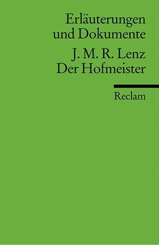 JAKOB MICHAEL REINHOLD LENZ: DER HOFMEISTER (Erläuterungen: Voit, Friedrich (Hrsg.)