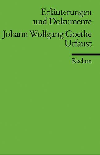 JOHANN WOLFGANG VON GOETHE: URFAUST (Erläuterungen und: Gaier, Ulrich (Hrsg.)