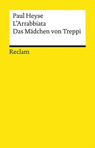 L' Arrabbiata / Das M?dchen von Treppi: Paul Heyse