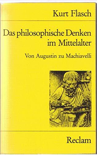 9783150083420: Das philosophische Denken im Mittelalter. Von Augustin zu Machiavelli