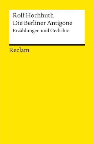 9783150083468: Die Berliner Antigone: Erzählungen und Gedichte