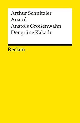 9783150083994: Anatol / Anatols Grossenwahn / Der Grune Kakadu