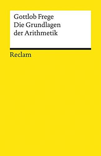 9783150084250: Die Grundlagen der Arithmetik: Eine logisch-mathematische Untersuchung über den Begriff der Zahl