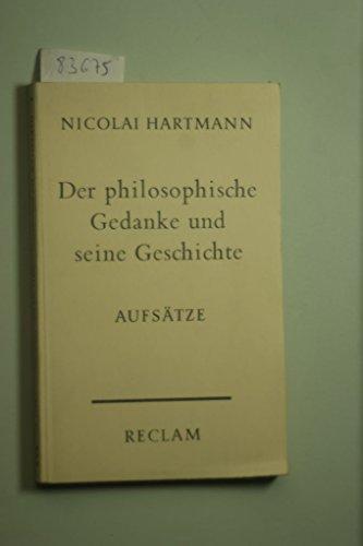 DER PHILOSOPHISCHE GEDANKE UND SEINE GESCHICHTE Aufsätze: Hartmann, Nicolai