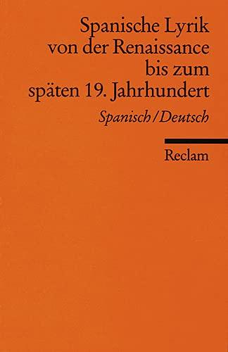 9783150086100: Spanische Lyrik von der Renaissance bis zum späten 19. Jahrhundert: Spanisch/Deutsch
